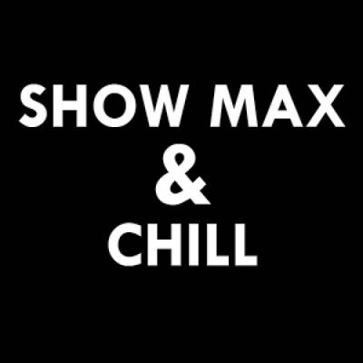 ShowMax and Chill-General Card